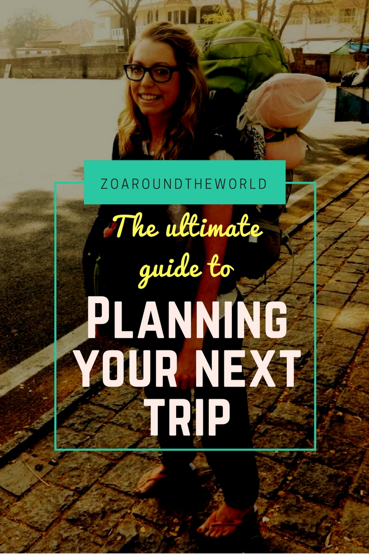 The ultimate guide to planning your next trip