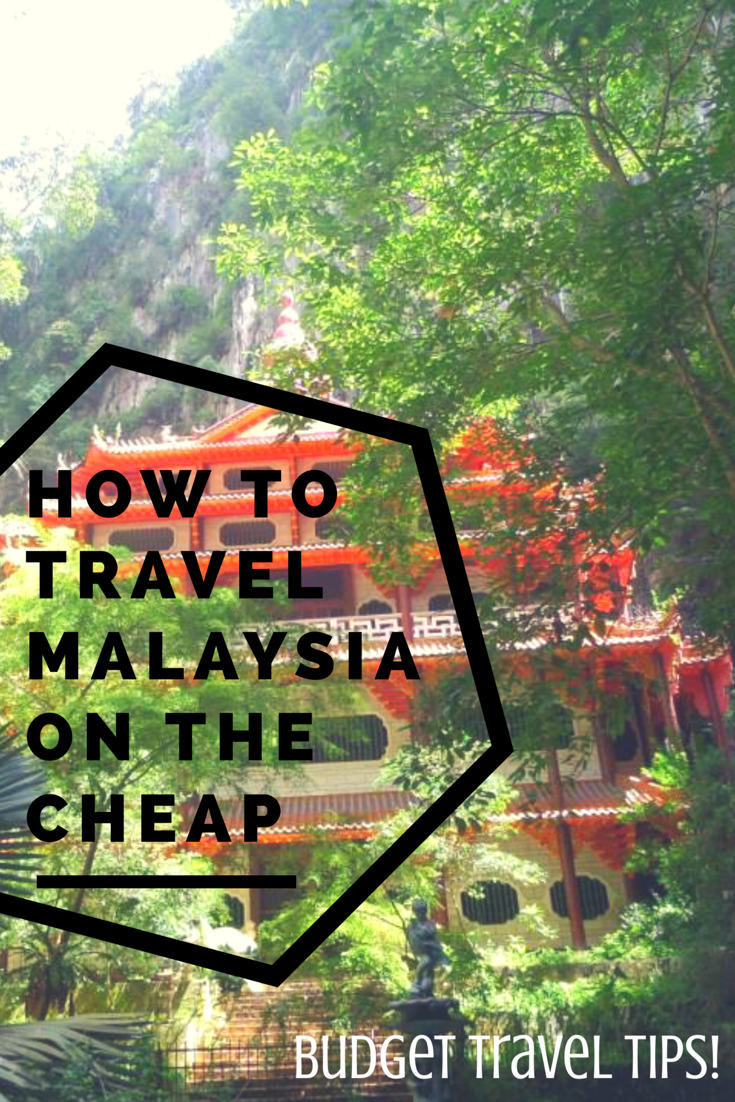 How to travel Malaysia on the cheap - budget travel tips!