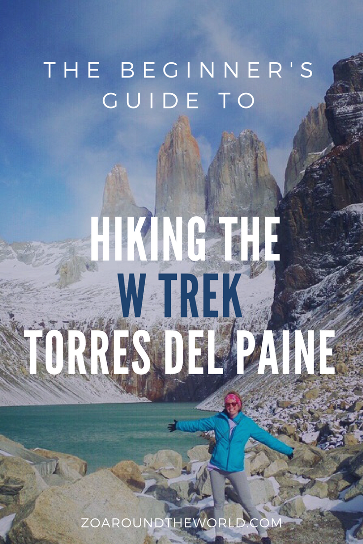 The beginner's guide to hiking the W-Trek, Torres del Paine
